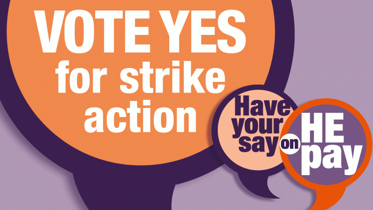 Vote YES for Strike Action - Have your say on HE Pay